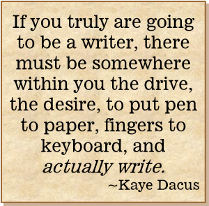 So You Want to Be a Writer?   KayeDacus.com