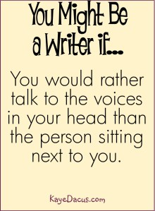 You Might Be a Writer If . . . | KayeDacus.com