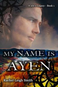My Name Is A'Yen by Rachel Smith
