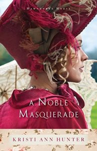A Noble Masquerade by Kristi Ann Hunter