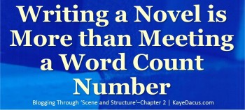 Blogging Through 'Scene and Structure'–Chapter 2 More Than Word Count